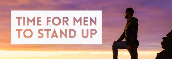 Time for Men to Step Up!