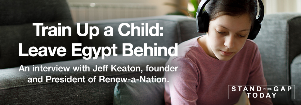 Train Up a Child: Leave Egypt Behind