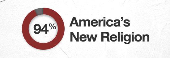 America's New 94% Religion