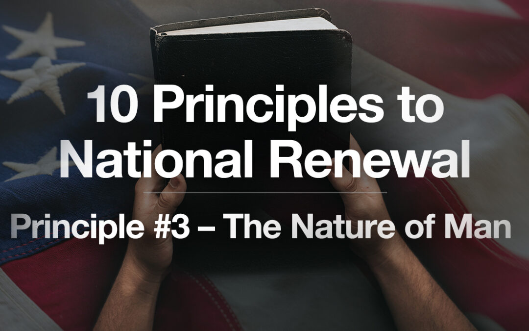 God's Plan for a Blessed Nation: Principle #3 – The Nature of Man
