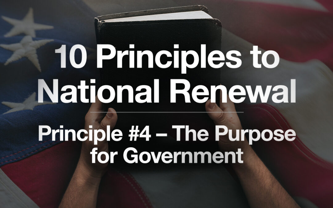 God's Plan for a Blessed Nation: Principle #4: The Role of Government