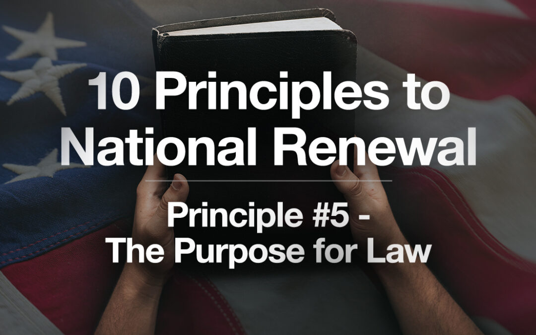 God's Plan for a Blessed Nation: Principle #5 -The Purpose of Law