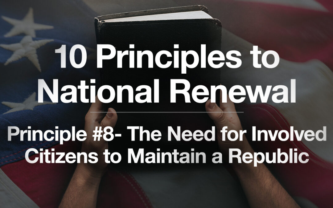 God's Plan for a Blessed Nation: Principle #8 – Understand the Need for Citizens of Integrity to Maintain a Republic