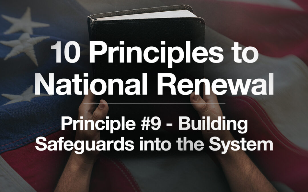 God's Plan for a Blessed Nation: Principle #9 – The Need for Safeguards in Government