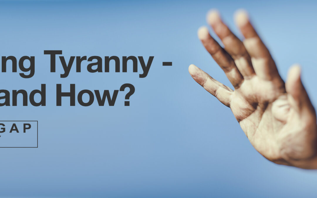 Resisting Tyranny: When and How?